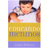 Educando Meninos - James C. Dobson