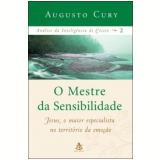 O Mestre da Sensibilidade - Augusto Cury