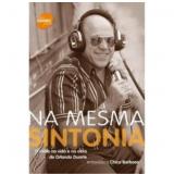 Na Mesma Sintonia - Orlando Duarte