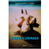 A Casa Iluminada - Alessandro Thome