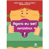 Agora Eu Sei! - Matemática - 1º Ano - Ensino Fundamental I - T. Marsico, E. Antunes, A. Coelho