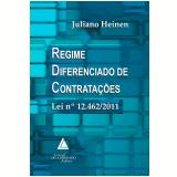 Regime Diferenciado de Contrata��es Lei n. 12.462/2011 (Ebook) - Juliano Heinen