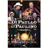 Di Paullo & Paulino - Nao Desista (DVD) - Di Paullo & Paulino