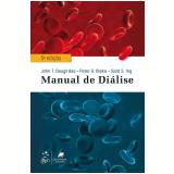 Manual De Diálise - John T. Daugirdas, Peter G. Blake, Todd S. Ing