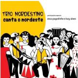 Trio Nordestino - Canta o Nordeste (CD) - Trio Nordestino