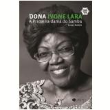 Dona Ivone Lara - A Primeira Dona do Samba - Lucas Nobile