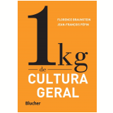 1 kg de Cultura Geral - Florence Braunstein, Jean-François Pépin
