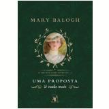 Uma Proposta e Nada Mais (Vol. 1) - Mary Balogh