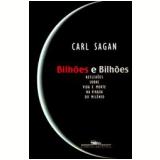 Bilhões e Bilhões - Carl Sagan