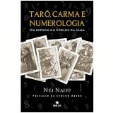 Tarô, Carma e Numerologia - Nei Naiff