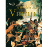A Hist�ria do Vinho - Hugh Johnson