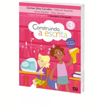 Construindo A Escrita - Gramática E Ortografia - 3º Ano - Ensino Fundamental I