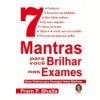 7 Mantras para Voc� Brilhar nos Exames