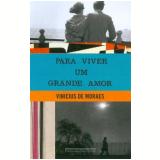 Para Viver um Grande Amor - Vinicius de Moraes