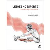 Lesões no Esporte - Brad Walker