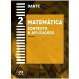 Matemática - Contexto & Aplicações - 2 - Ensino Médio - Luiz Roberto Dante
