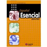 Espanol Esencial - Unico Tomo - Livia Radis Baptista