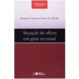Atuaçao De Oficio Em Grau Recursal - Rogerio Licastro Torres de Mello