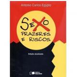Sexo Prazeres E Riscos - Antonio Carlos Egypto