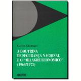 """Doutrina De Seguran�a Nacional, A E O """"milagre Econ�mico"""" (1969/1973) - Carlos Giannazi"""