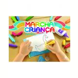 Marcha Criança - Maternal - Educação Infantil - Teresa Marsico E Armando Coelho