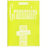 350 Exercices De Grammaire. Niveau Supérieur. Per Le Scuole Superiori: 350 Exercices De Grammaire - Niveau Superieur Ii - Corriges: 2 - Christian Beaulieu