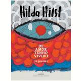 De Amor Tenho Vivido - 50 Poemas - Hilda Hilst