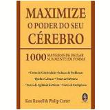 Maximize o Poder do Seu Cérebro - Philip Carter , Ken Russell