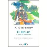 O Beijo e Outras Histórias - A. P. Tchechov