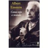 Como Vejo o Mundo - Albert Einstein