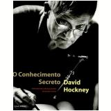 O Conhecimento Secreto - David Hockney