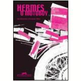 Hermes, o Motoboy - Ilan Brenman
