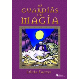 As Guardi�s da Magia - Lucia Facco
