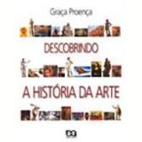 Descobrindo A História Da Arte - Ensino Médio - GraÇa ProenÇa