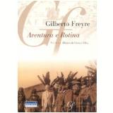 Aventura e Rotina - Gilberto Freyre
