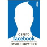 O Efeito Facebook - David Kirkpatrick