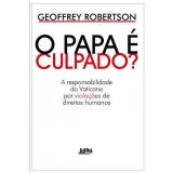 O Papa é Culpado? - Geoffrey Roberton
