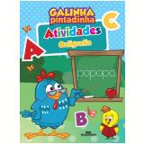 Galinha Pintadinha – Atividades – Caligrafia - Editora Melhoramentos (Org.)