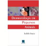 Dermatologia Em Pequenos Animais - Judith Joyce