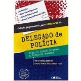 Delegado De Policia - Direito Constitucional E Direitos Humanos - Fabio Tavares Sobreira