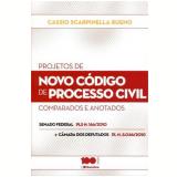 Projetos De Novo Codigo De Processo Civil Comparados E Anotados - Cassio Scarpinella Bueno