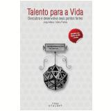 Talento para a vida: descubra e desenvolva seus pontos fortes (Ebook)