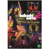Babado Novo - Ao Vivo No Pelourinho (DVD) - Babado Novo