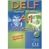Delf Junior Scolaire A1 - 150 Activites Livre