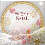 Presente De Natal- Especial De Natal Da Globo (CD) -