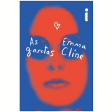 As Garotas - Emma Cline
