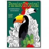 Paraíso Tropical - Arteterapia Para Colorir