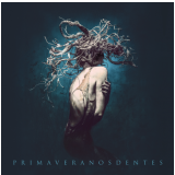 Primavera nos Dentes - Digipack (CD)