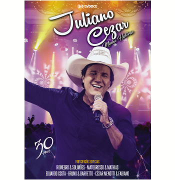 Juliano Cezar - Minha História - 30 Anos (CD) + (DVD)