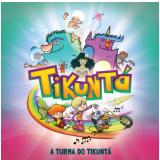 Tikuntá - A Tuma do Tikuntá (CD) - Tikuntá